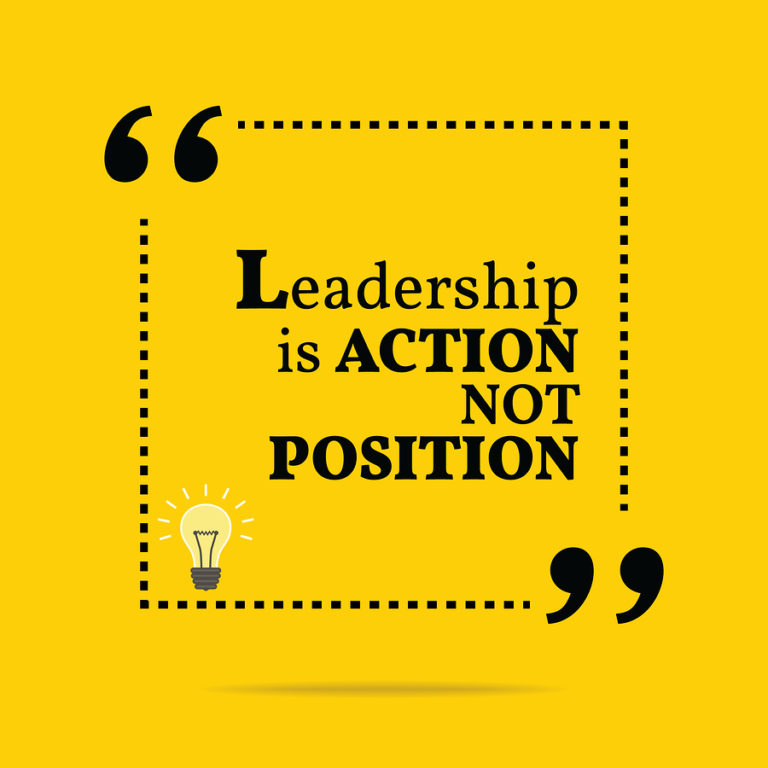 "leadership is action not position Positive quote: ""leadership is action, not position"" – donald h mcgannon i have known too many people who become leaders solely for the title, position, or money i never quite understood that to me, being a leader is a chance to help others, to help people grow, to grow yourself, and to make a difference."